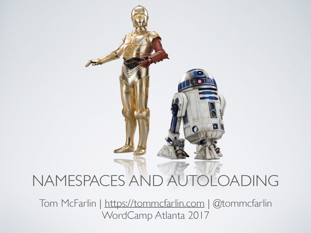 NAMESPACES AND AUTOLOADING Tom McFarlin | https...