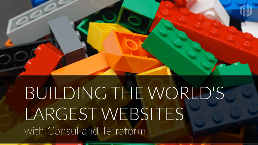 BUILDING THE WORLD'S LARGEST WEBSITES with Cons...