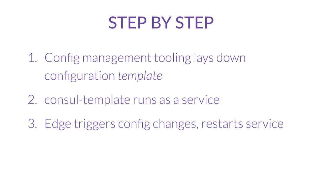 STEP BY STEP 1. Config management tooling lays d...