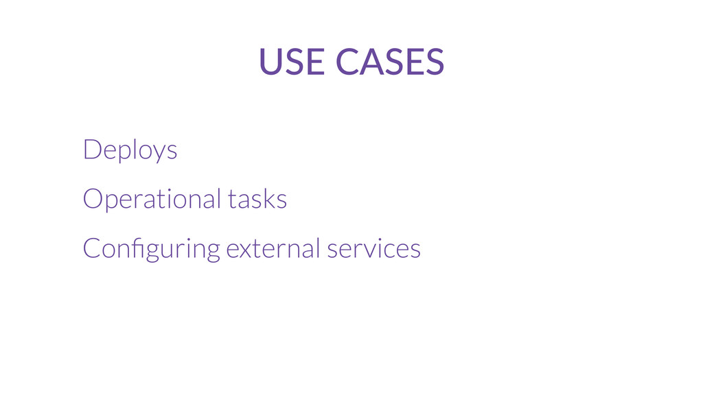 Deploys Operational tasks Configuring external s...