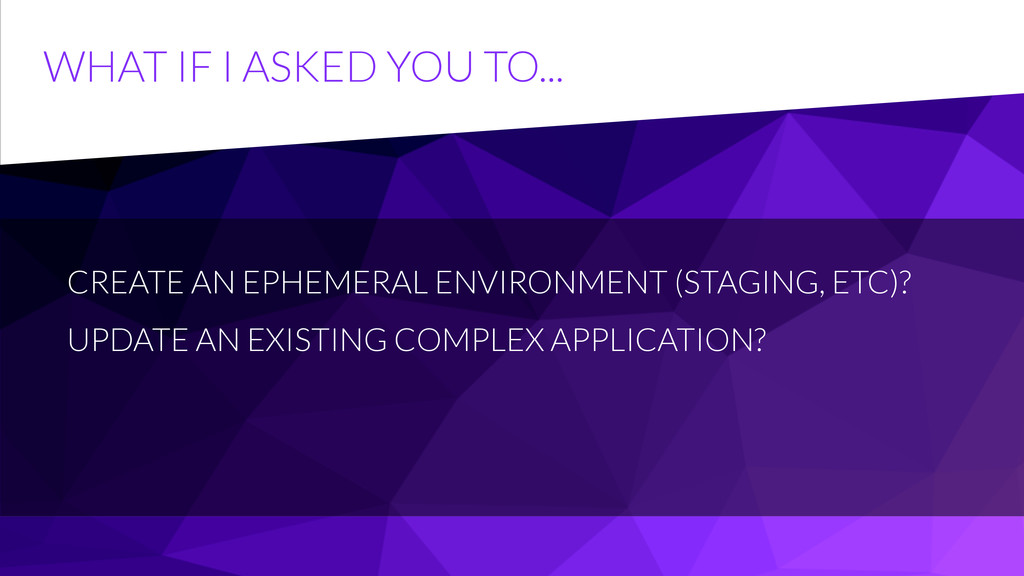 WHAT IF I ASKED YOU TO... CREATE AN EPHEMERAL E...