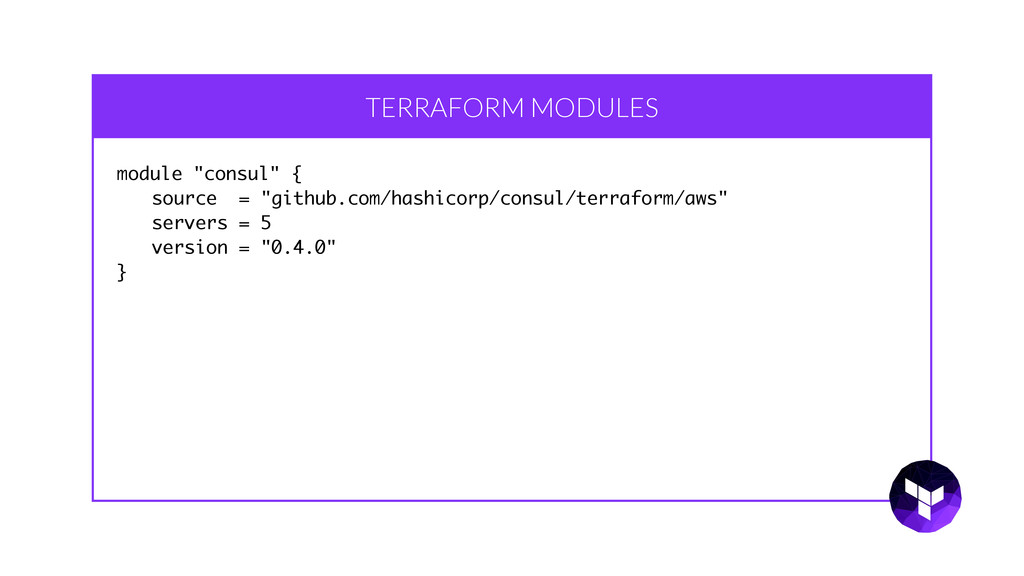 "TERRAFORM MODULES module ""consul"" { source = ""g..."