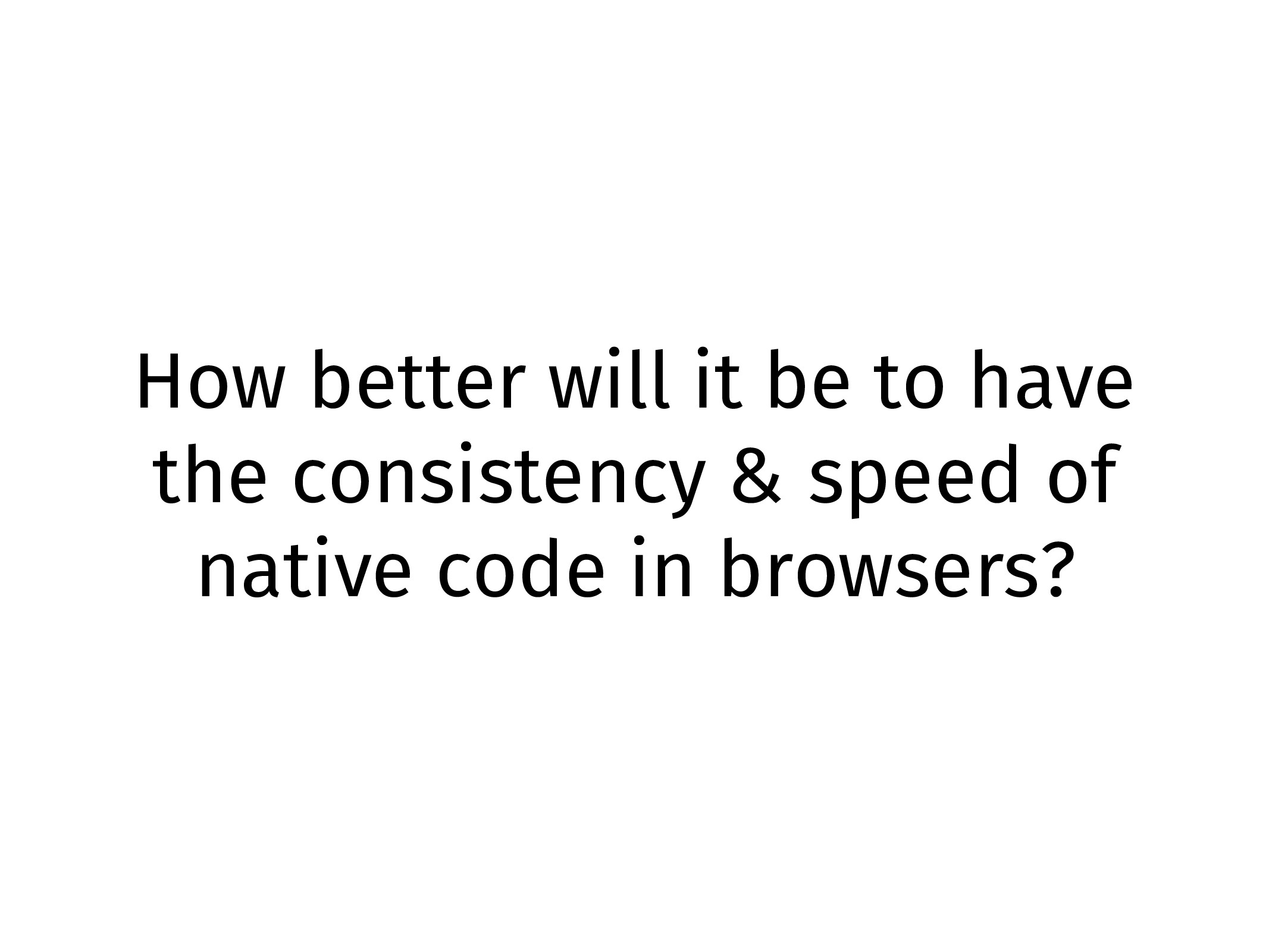 How better will it be to have the consistency &...