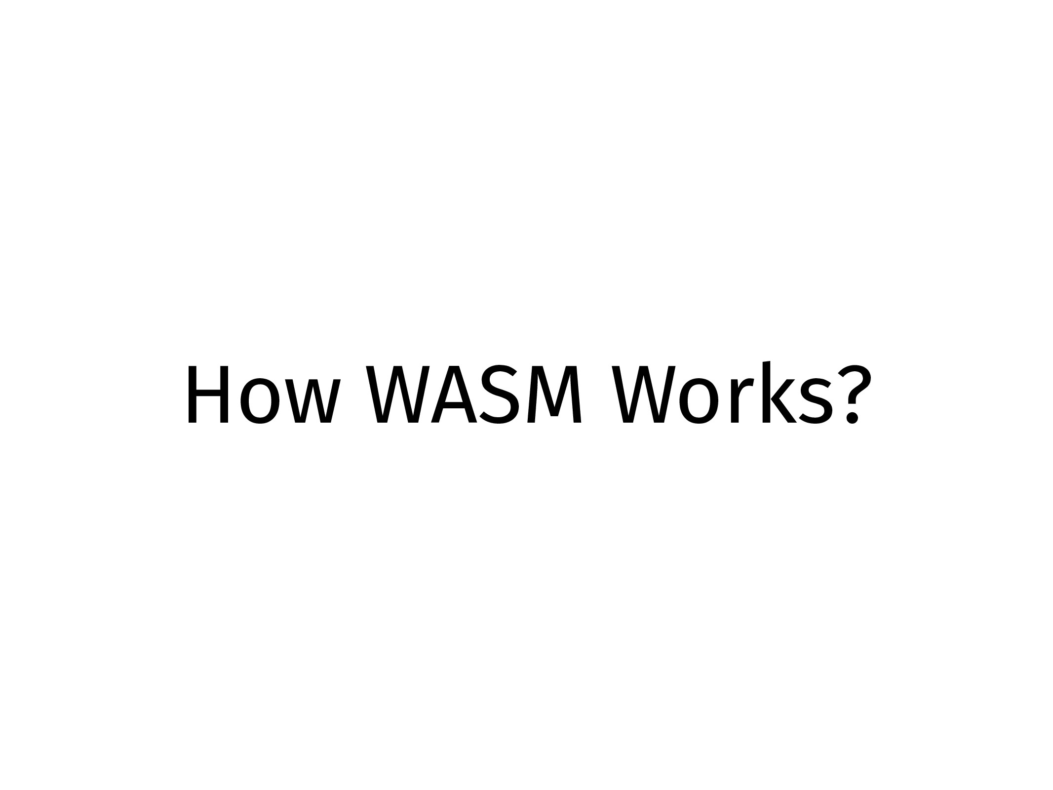 How WASM Works?