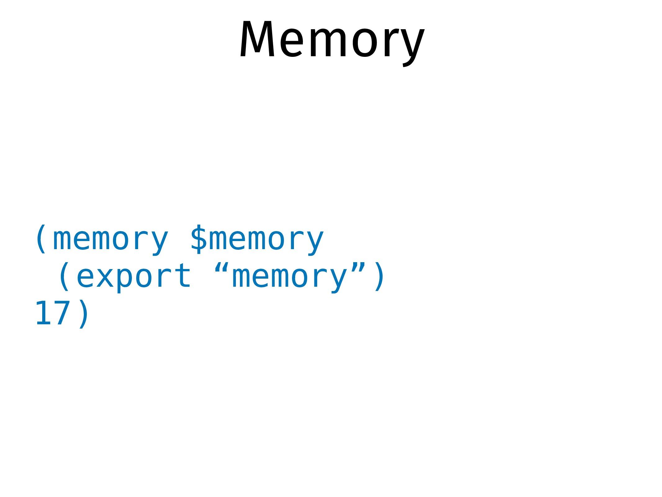 """(memory $memory (export """"memory"""") 17) Memory"""