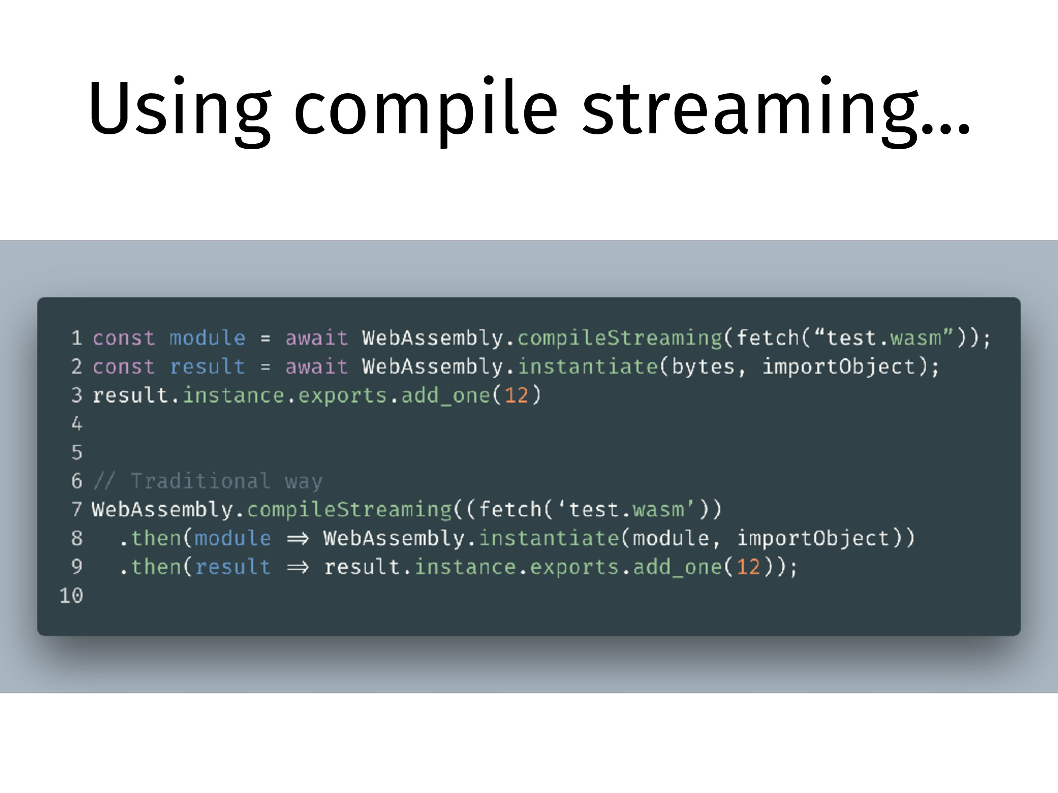 Using compile streaming…