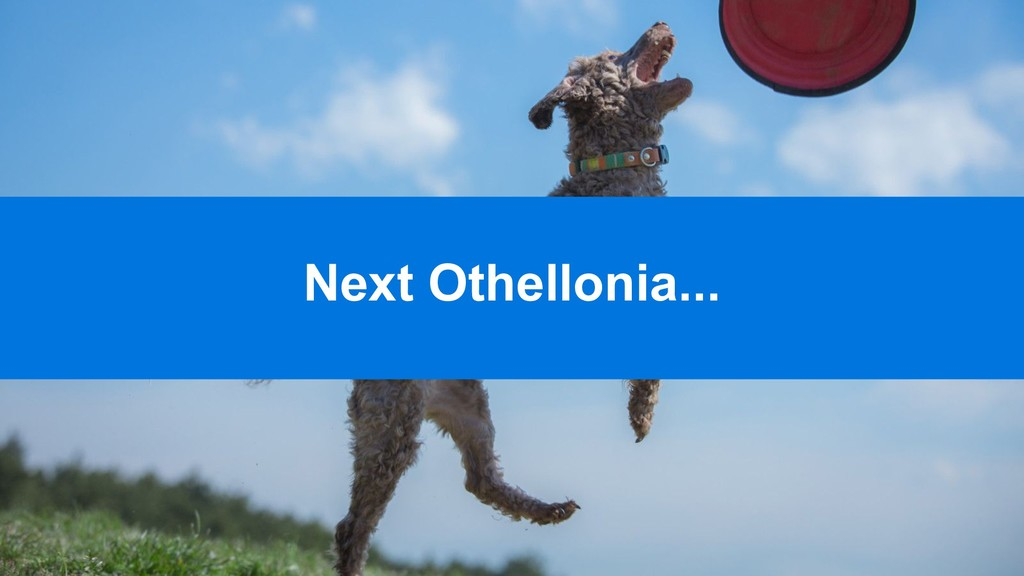 Next Othellonia...