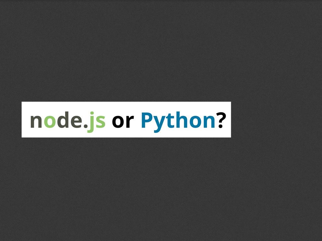 node.js or Python?
