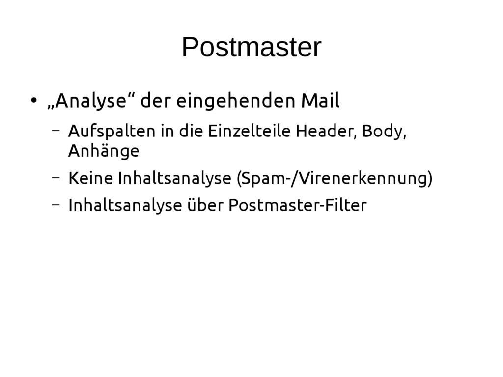 """Postmaster ● """"Analyse"""" der eingehenden Mail – A..."""