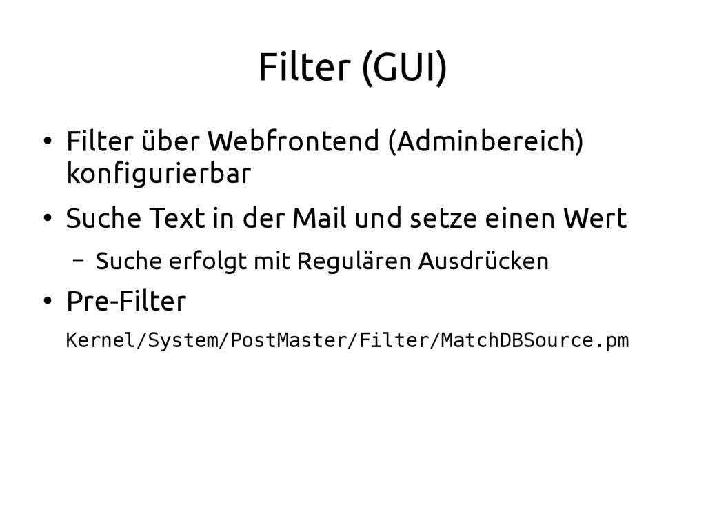 Filter (GUI) ● Filter über Webfrontend (Adminbe...