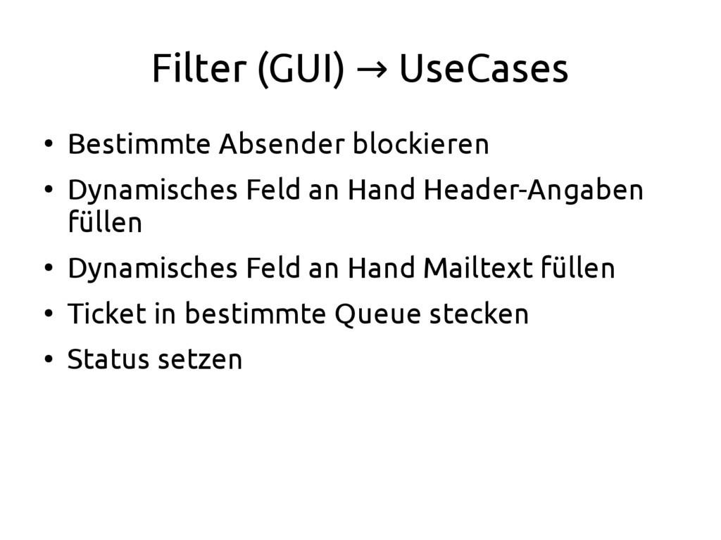 Filter (GUI) UseCases → ● Bestimmte Absender bl...