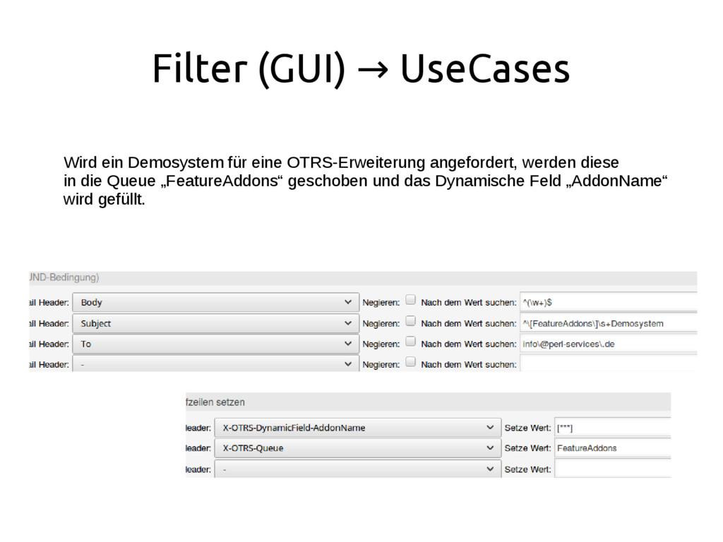 Filter (GUI) UseCases → Wird ein Demosystem für...