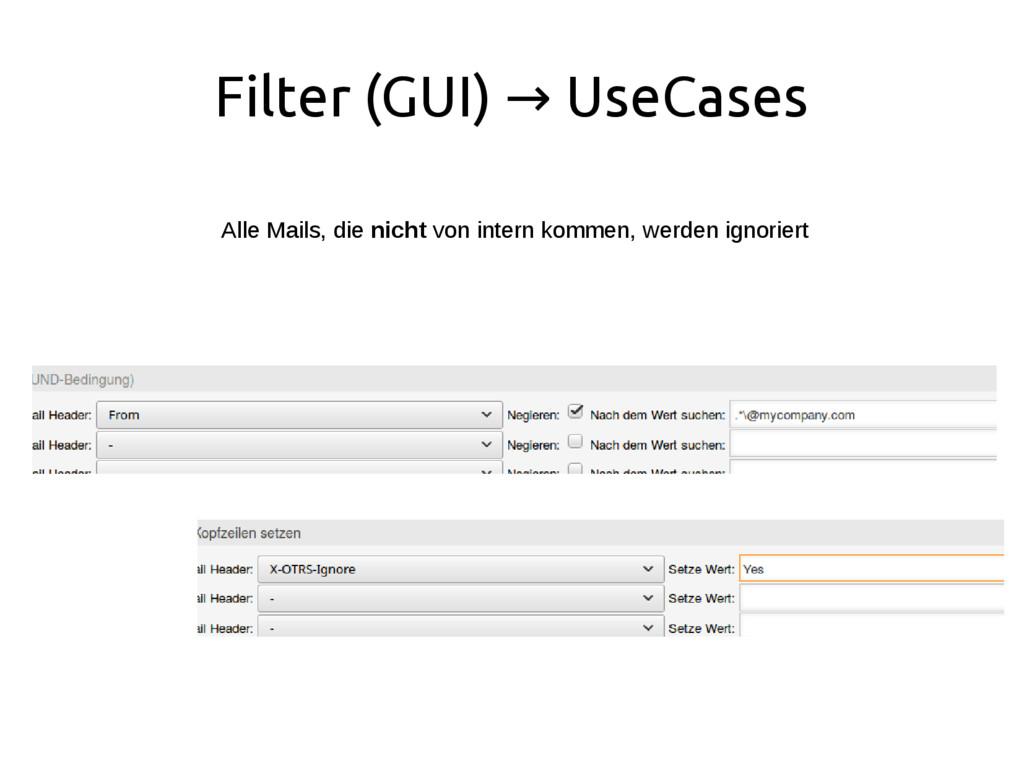 Filter (GUI) UseCases → Alle Mails, die nicht v...