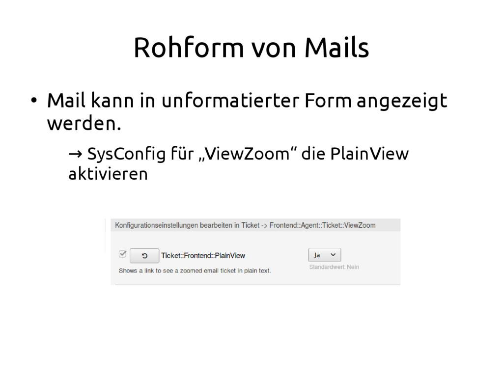 Rohform von Mails ● Mail kann in unformatierter...