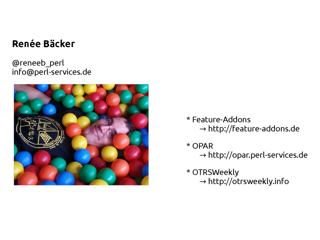 Renée Bäcker @reneeb_perl info@perl-services.de...