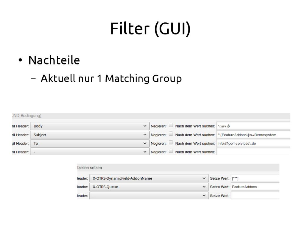 Filter (GUI) ● Nachteile – Aktuell nur 1 Matchi...