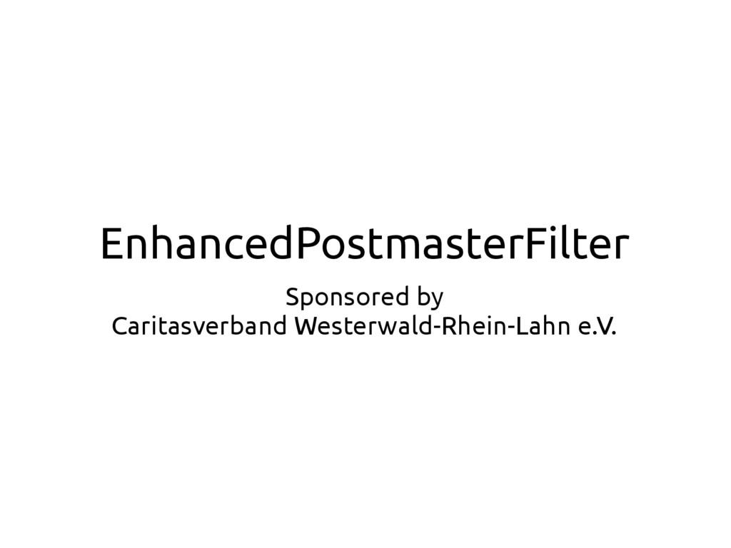 EnhancedPostmasterFilter Sponsored by Caritasve...