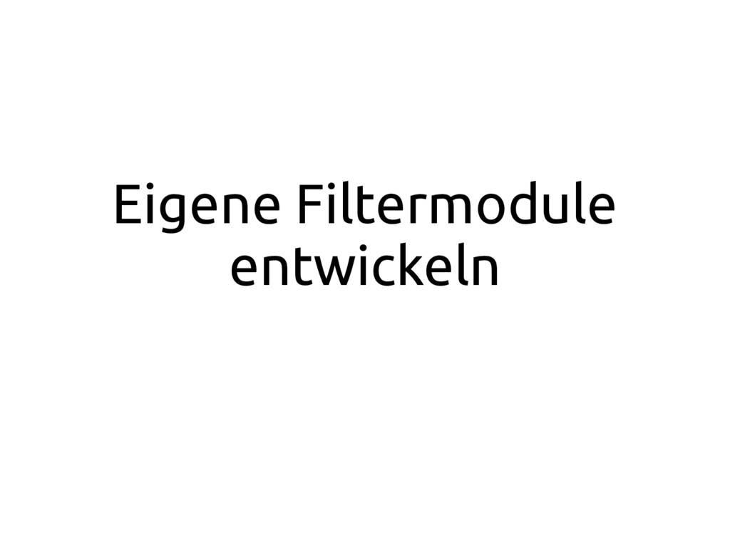 Eigene Filtermodule entwickeln