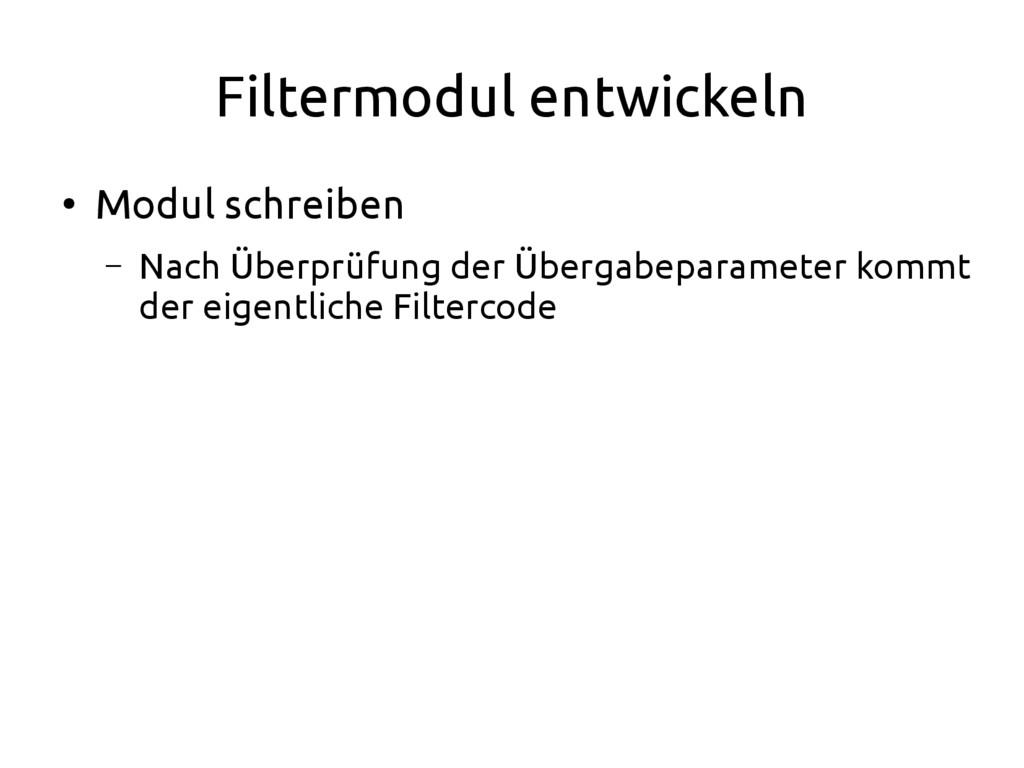 Filtermodul entwickeln ● Modul schreiben – Nach...