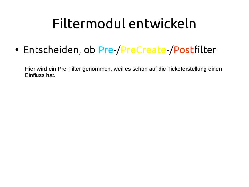 Filtermodul entwickeln ● Entscheiden, ob Pre-/P...