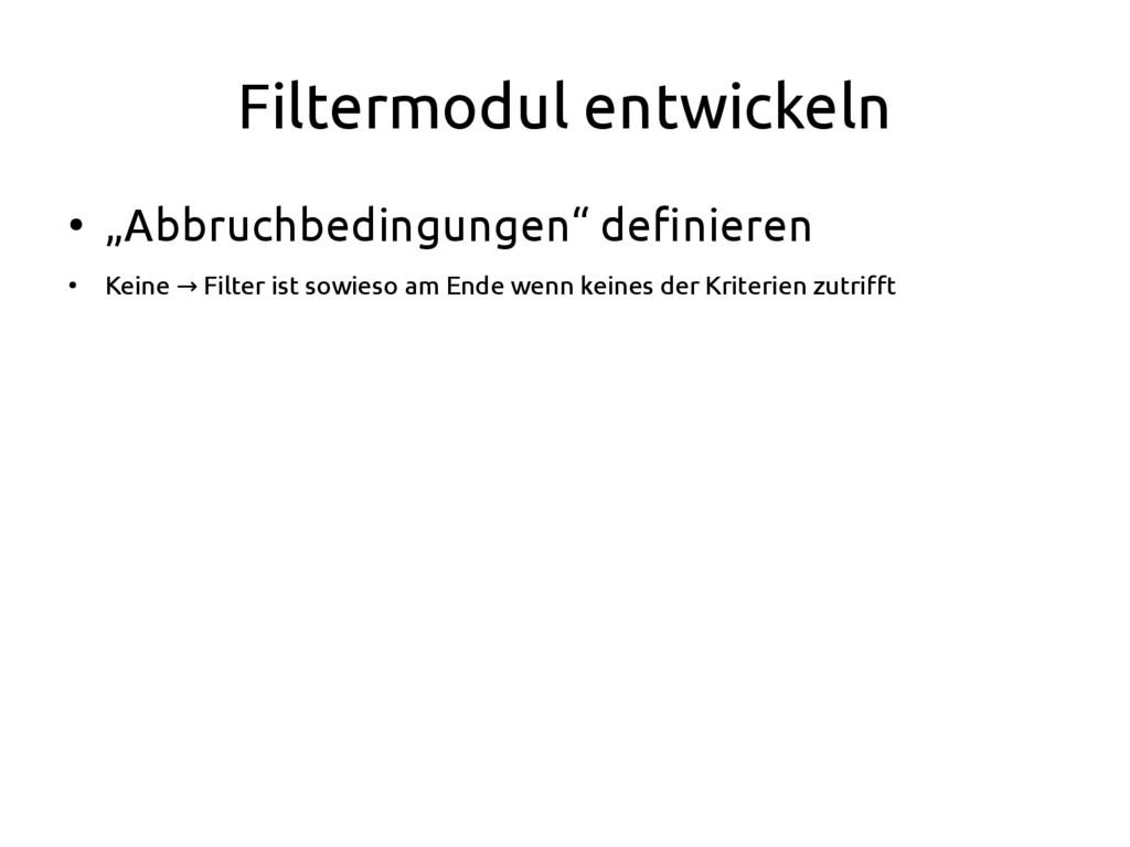 """Filtermodul entwickeln ● """"Abbruchbedingungen"""" d..."""