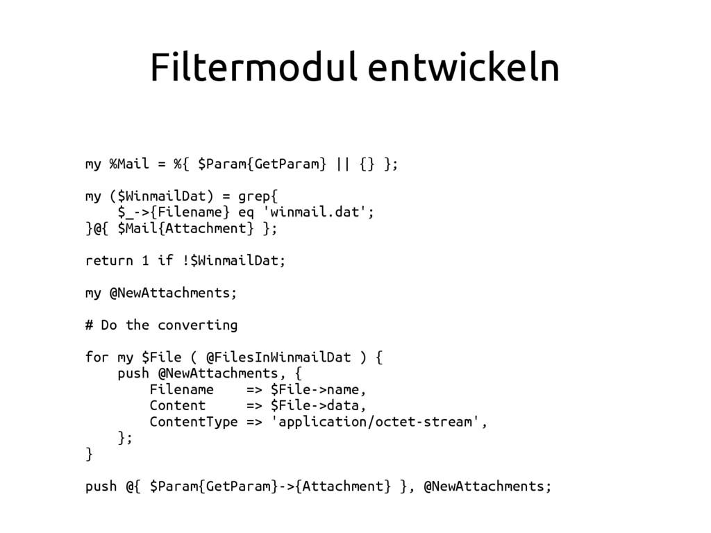 Filtermodul entwickeln my %Mail = %{ $Param{Get...
