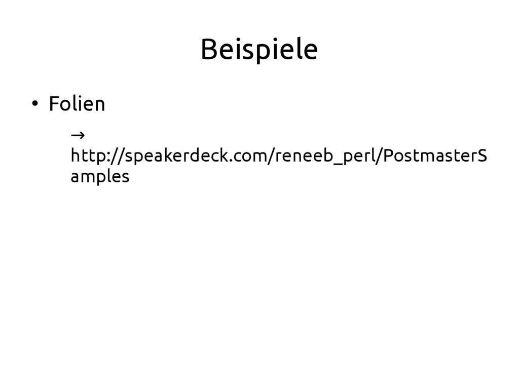 Beispiele ● Folien → http://speakerdeck.com/ren...