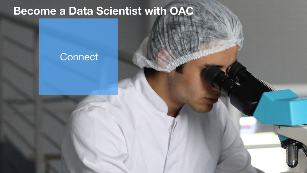 Become a Data Scientist with OAC Connect