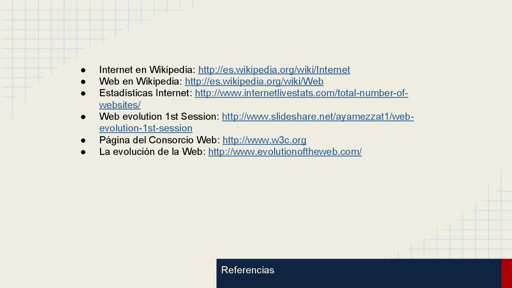 Referencias ● Internet en Wikipedia: http://es....