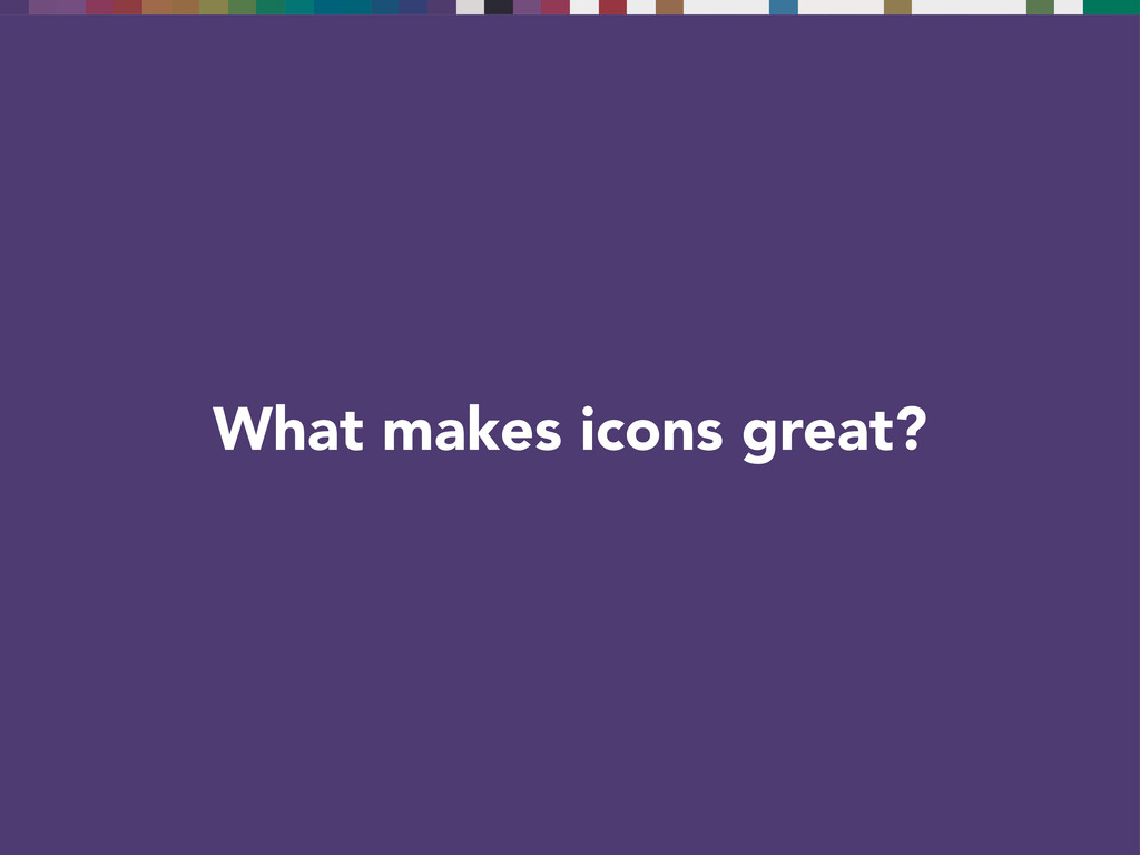 What makes icons great?