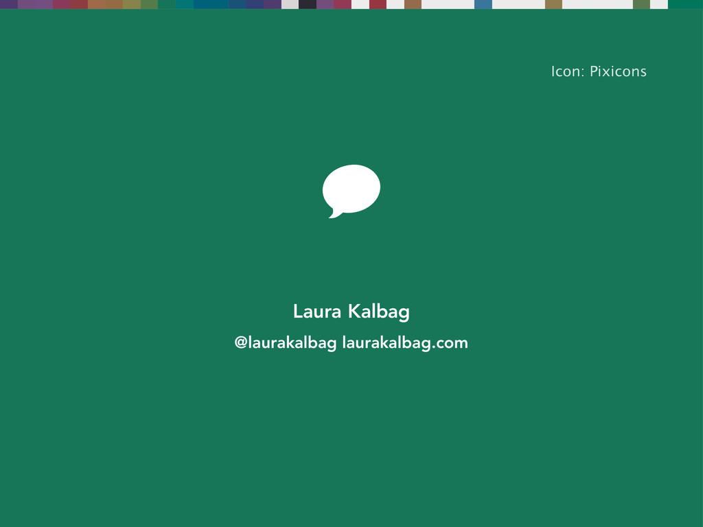 Icon: Pixicons Laura Kalbag @laurakalbag laurak...