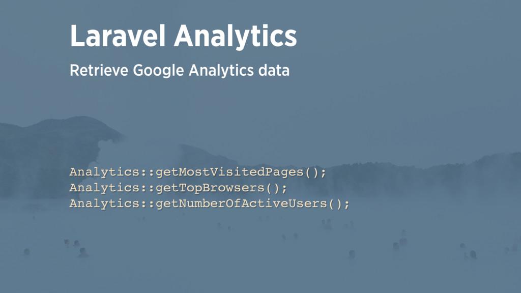Retrieve Google Analytics data Laravel Analytic...
