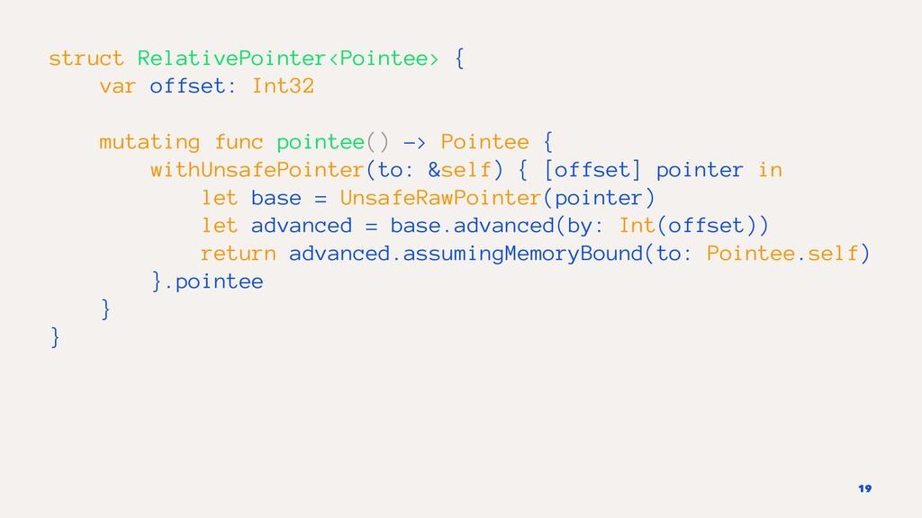 struct RelativePointer<Pointee> { var offset: I...