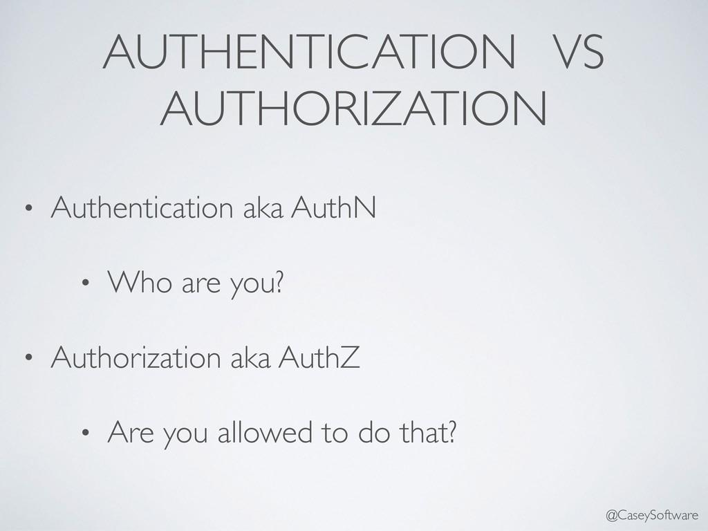 AUTHENTICATION VS AUTHORIZATION • Authenticatio...