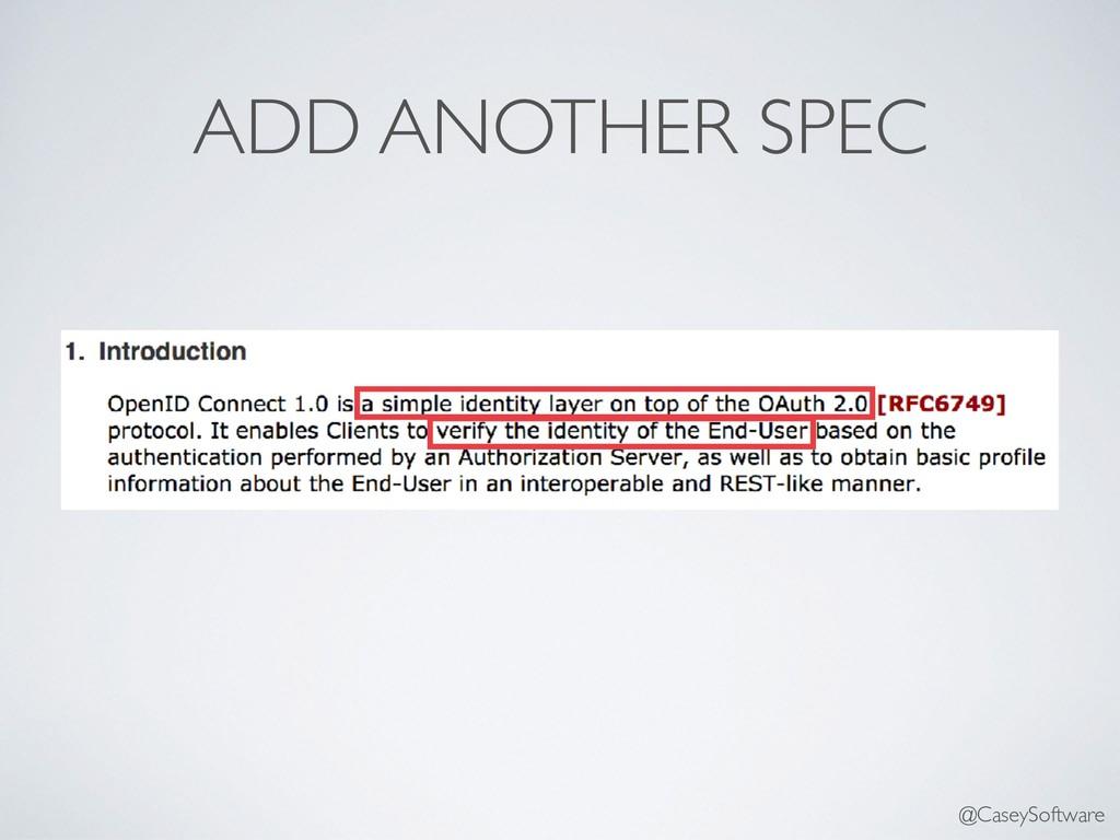 ADD ANOTHER SPEC @CaseySoftware