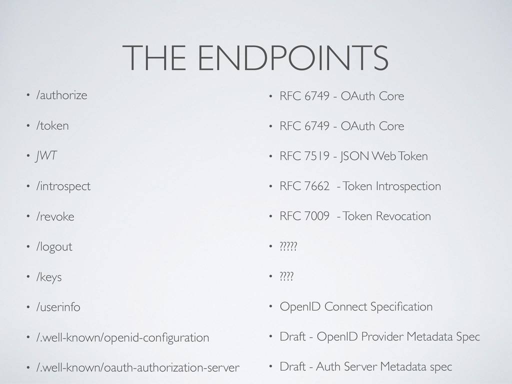 THE ENDPOINTS • /authorize • /token • JWT • /in...