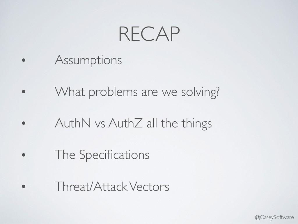 RECAP • Assumptions • What problems are we solv...