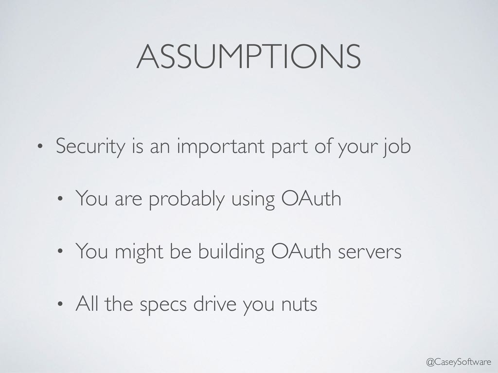ASSUMPTIONS • Security is an important part of ...