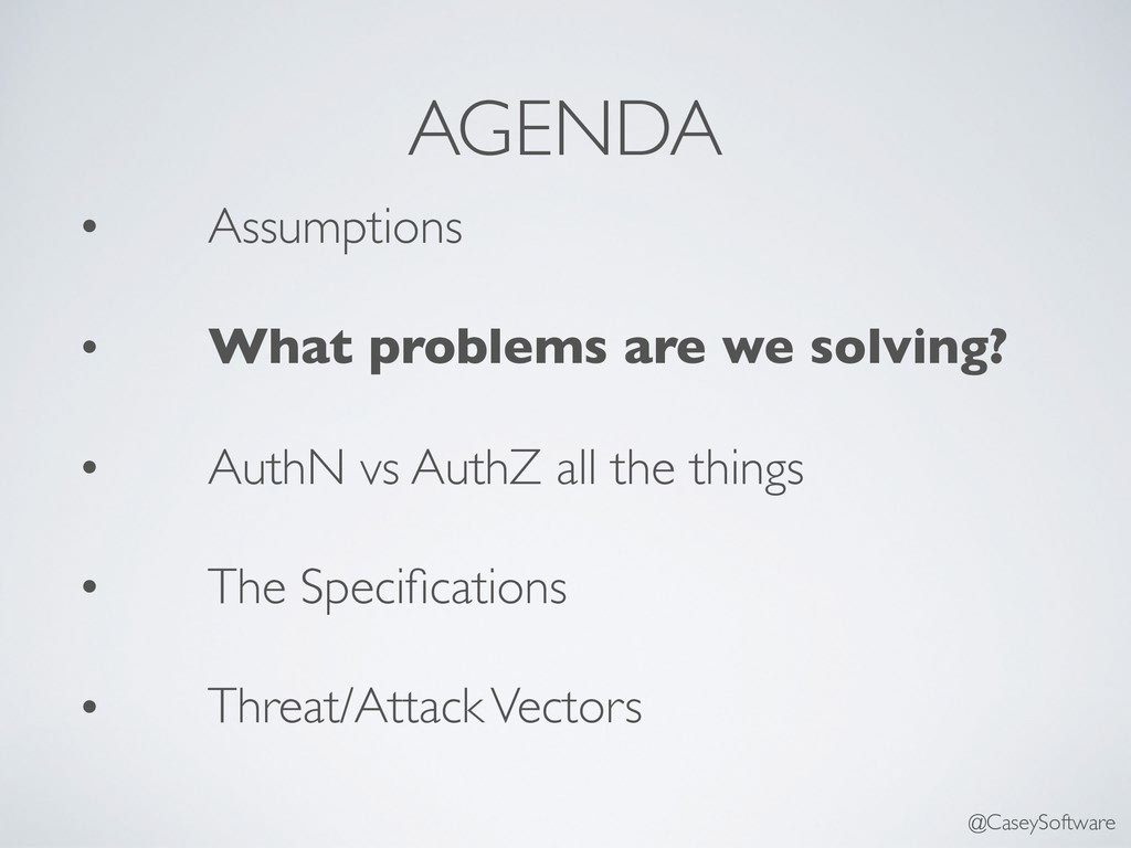 AGENDA • Assumptions • What problems are we sol...