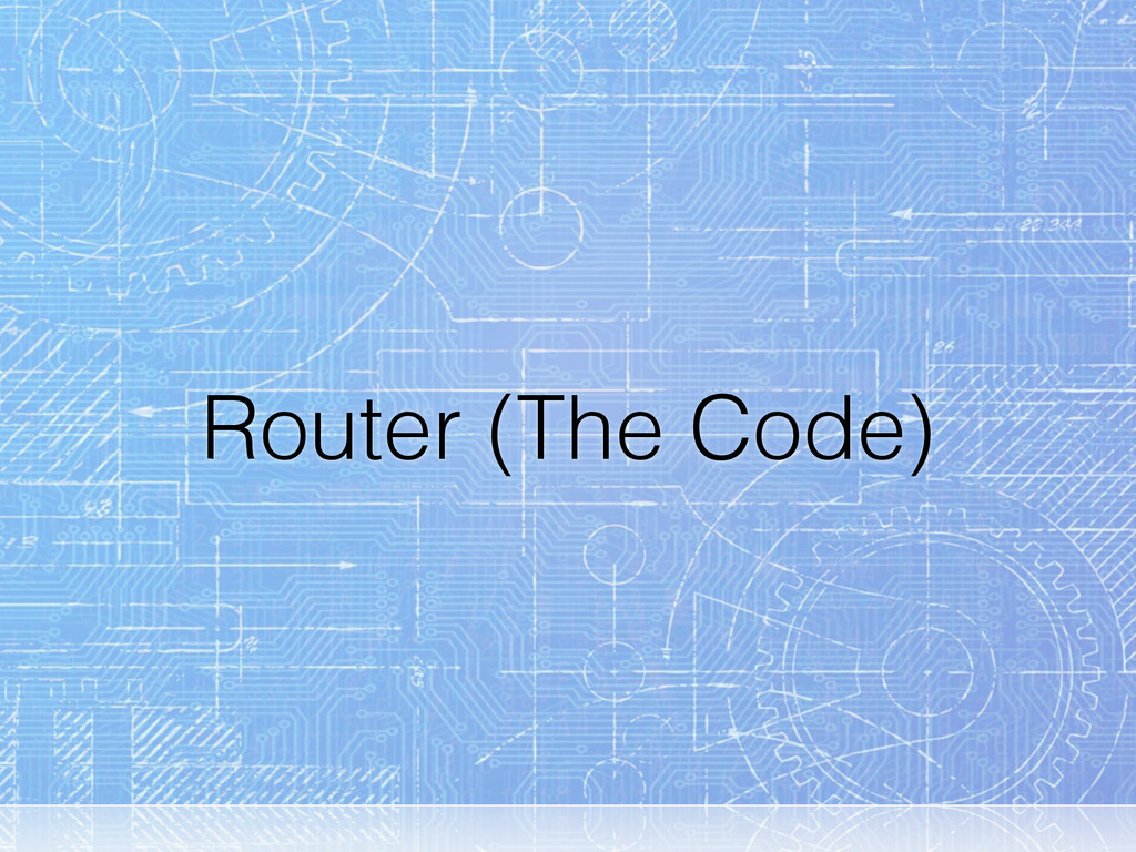 Router (The Code)