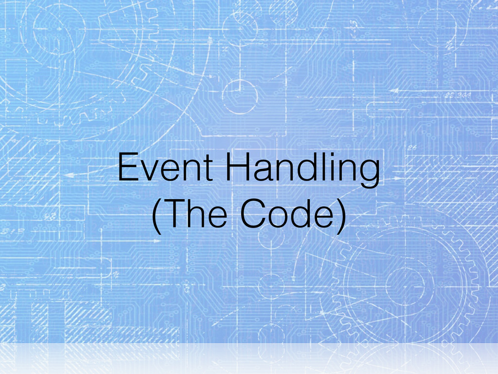 Event Handling (The Code)