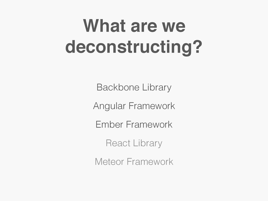 What are we deconstructing? Backbone Library An...
