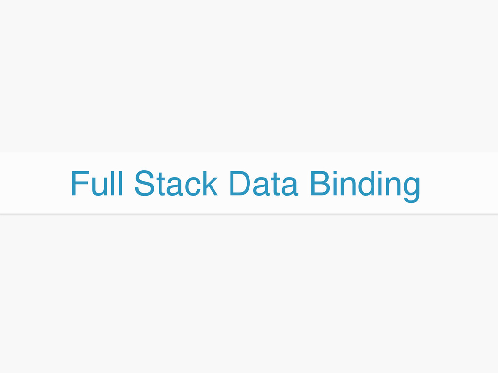 Full Stack Data Binding