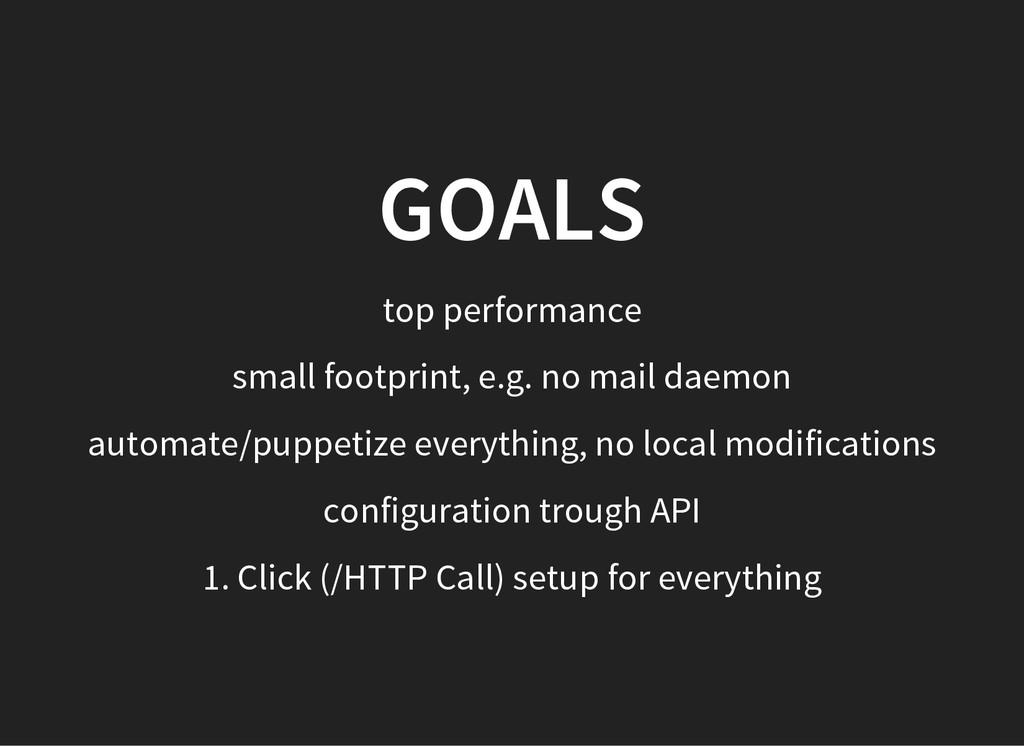 GOALS top performance small footprint, e.g. no ...