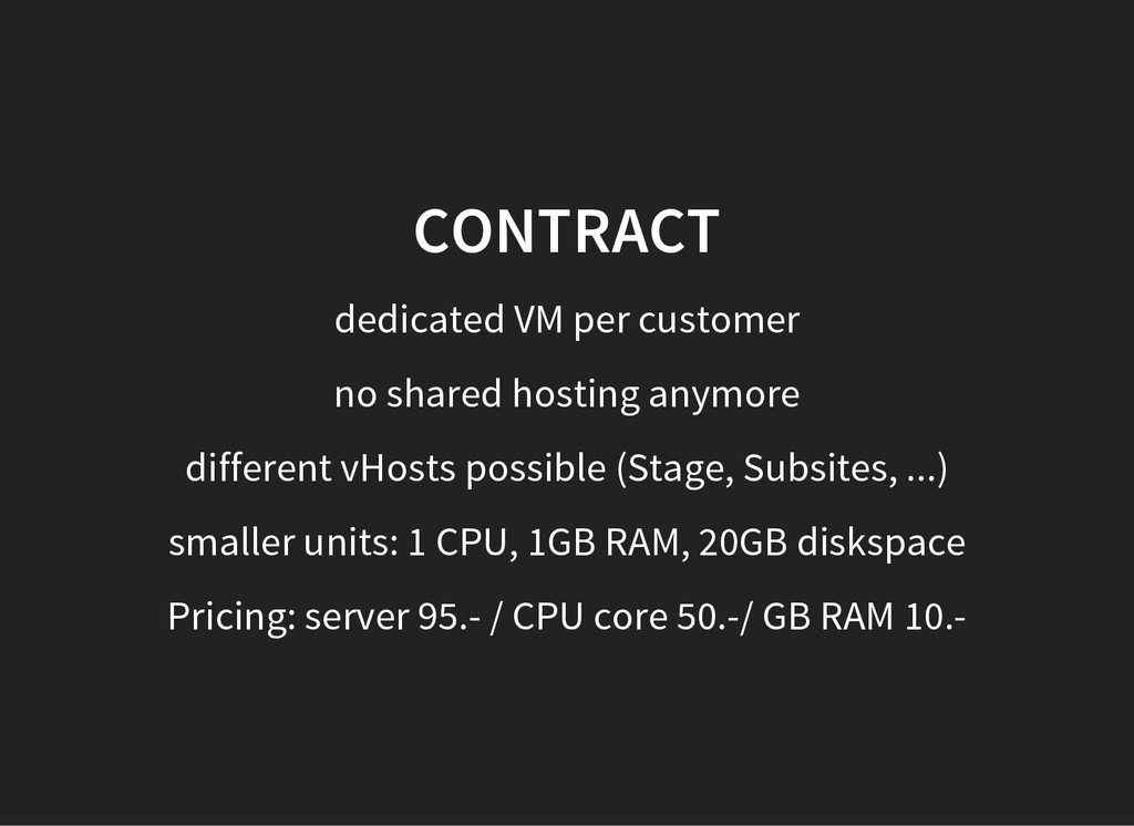 CONTRACT dedicated VM per customer no shared ho...