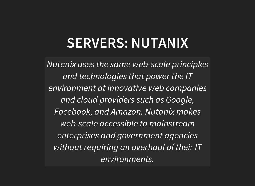 SERVERS: NUTANIX Nutanix uses the same web-scal...