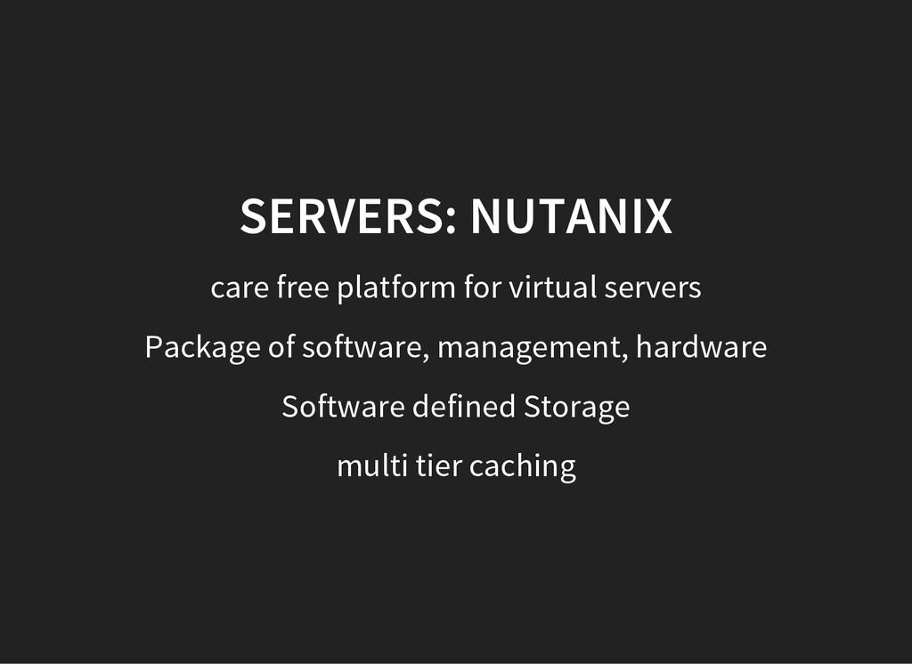 SERVERS: NUTANIX care free platform for virtual...