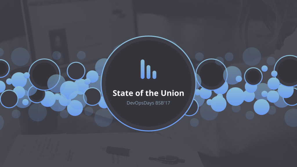 State of the Union DevOpsDays BSB'17