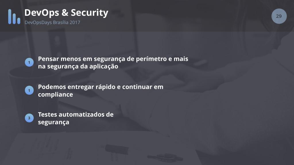 29 DevOps & Security DevOpsDays Brasília 2017 P...