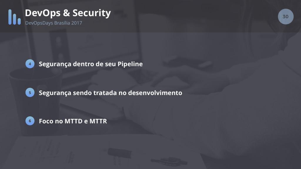 30 DevOps & Security DevOpsDays Brasília 2017 S...